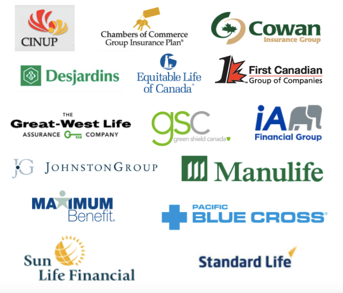Chamber of Commerce Group Insurance Plan, Cowan Insurance Group, Desjardins Insurance, Great West Life Insurance, IA Financial Group, Johnston Group, Manulife, Maximum Benefit, Pacific Blue Cross, Sunlife financial, Standard Life